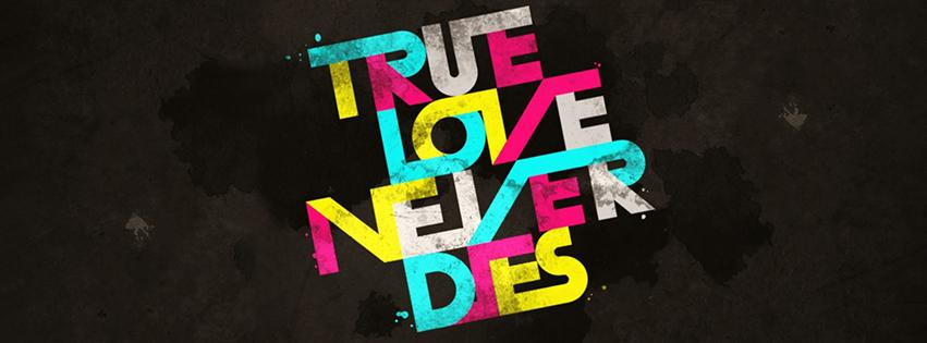 True Love Never Dies Super Facebook Cover Photo