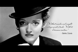 Quote of Bette Davis on Creation