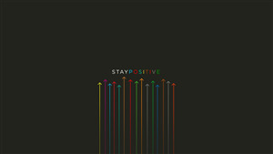 Stay Positive Saying Colorful Wallpaper
